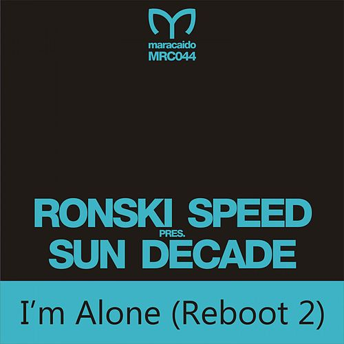 Play & Download I'm Alone (Reboot 2) by Ronski Speed | Napster