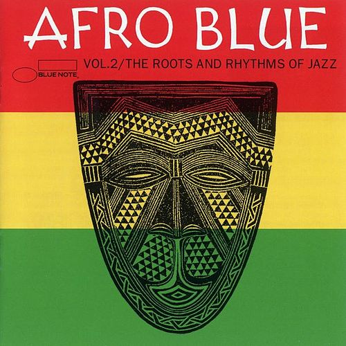 Play & Download Afro Blue Vol. 2: The Roots and Rhythms of Jazz by Various Artists | Napster