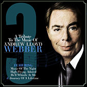 Play & Download A Tribute to the Music of Andrew Lloyd Webber Vol. 3 by Various Artists | Napster