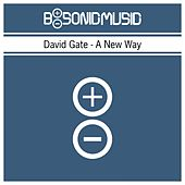 Play & Download A New Way by David Gate | Napster