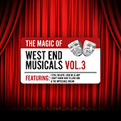 Play & Download The Magic of West End Musicals Vol. 3 by Various Artists | Napster
