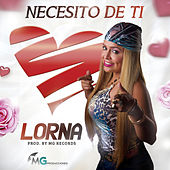 Play & Download Necesito de Ti by Lorna | Napster
