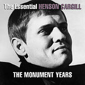 The Essential Henson Cargill - The Monument Years by Henson Cargill