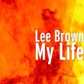 My Life by Lee Brown