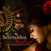 Play & Download Serenades in Madrid: Enchanting Spanish Love Songs by Various Artists | Napster
