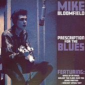 Play & Download Prescription for the Blues by Mike Bloomfield | Napster