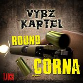 Play & Download Round Corna - Single by VYBZ Kartel | Napster