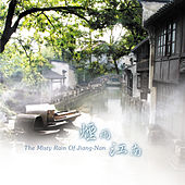 Play & Download The Misty Rain of Jiang-Nan by Various Artists | Napster