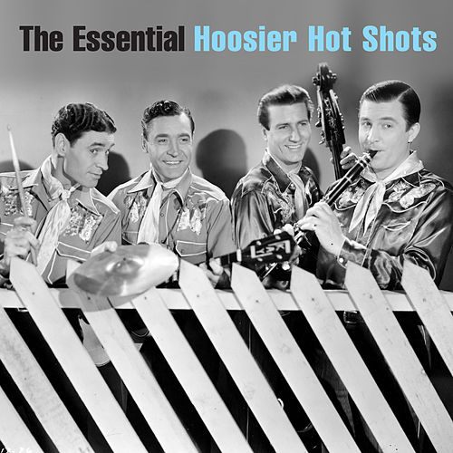 The Essential Hoosier Hot Shots by Hoosier Hot Shots