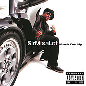 Play & Download Mack Daddy by Sir Mix-A-Lot | Napster