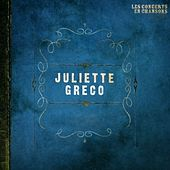 Play & Download Les concerts en chansons, Vol. 1 : Juliette Gréco by Juliette Greco | Napster