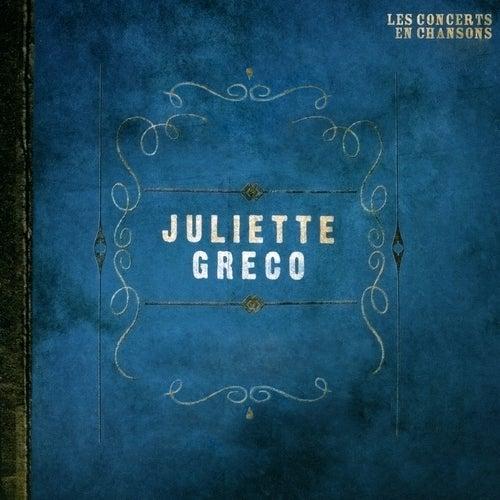 Play & Download Les concerts en chansons, Vol. 1 : Juliette Gréco by Juliette Greco | Napster