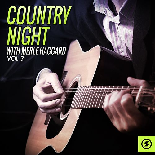 Play & Download Country Night With Merle Haggard, Vol. 3 by Merle Haggard | Napster