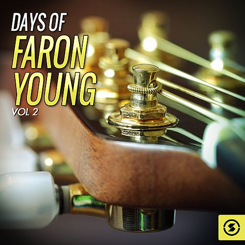 Play & Download Days of Faron Young, Vol. 2 by Faron Young | Napster