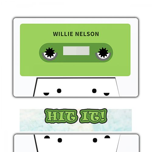 Hit It by Willie Nelson
