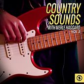 Play & Download Country Sounds With Merle Haggard, Vol. 3 by Merle Haggard | Napster