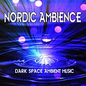 Play & Download Nordic Ambience: Dark Space Ambient Music by Deep Sleep Relaxation | Napster
