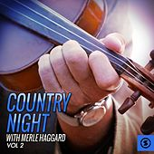 Play & Download Country Night With Merle Haggard, Vol. 2 by Merle Haggard | Napster