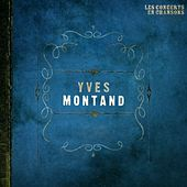 Play & Download Les concerts en chansons, Vol. 1 : Yves Montand by Yves Montand | Napster