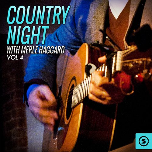 Play & Download Country Night With Merle Haggard, Vol. 4 by Merle Haggard | Napster
