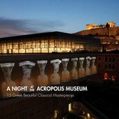 Play & Download A Night at the Acropolis Museum by Various Artists | Napster