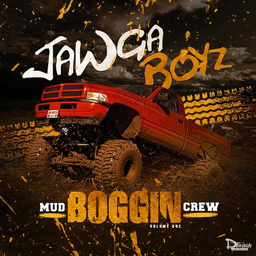 Play & Download Mud Boggin Crew by Jawga Boyz | Napster