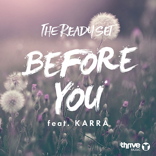 Play & Download Before You (feat. KARRA) by The Ready Set | Napster