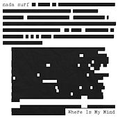 Play & Download Where Is My Mind by Nada Surf | Napster