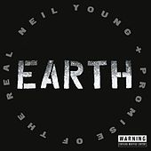 Play & Download Earth by Neil Young + Promise Of The Real | Napster
