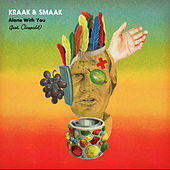 Play & Download Alone with You (feat. Cleopold) - Single by Kraak & Smaak | Napster