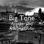Play & Download Another Day Another Dollar by Big Tone | Napster