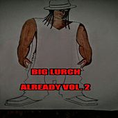 Play & Download Already, Vol. 2 by Big Lurch | Napster
