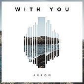 With You by Arrow