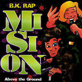 Play & Download Mision Above The Ground by BK Rap | Napster