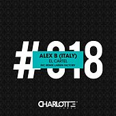 Play & Download El Cartel by Alex B | Napster