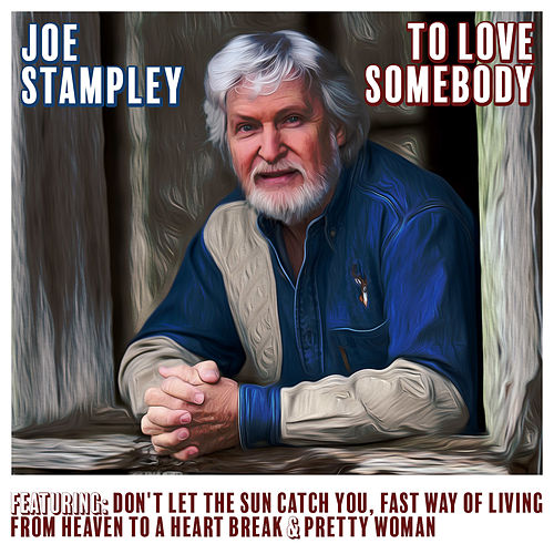 Play & Download To Love Somebody by Joe Stampley | Napster