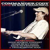 Commander Cody - Live in San Francisco (Live) by Commander Cody
