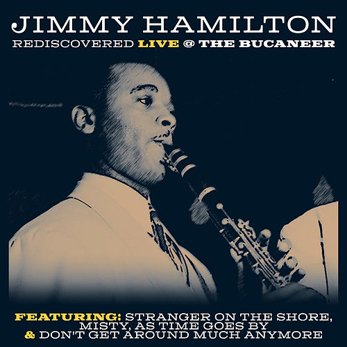 Play & Download Rediscovered -  Live at the Bucaneer (Live) by Jimmy Hamilton | Napster