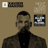 Nicht von dieser Welt 2 (Allein mit Flügel - Live @ Neil's House) von Xavier Naidoo