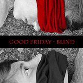 Play & Download Blind by Good Friday | Napster
