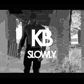Play & Download Slowly by Kb | Napster