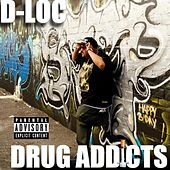 Play & Download Drug Addicts by D-Loc | Napster