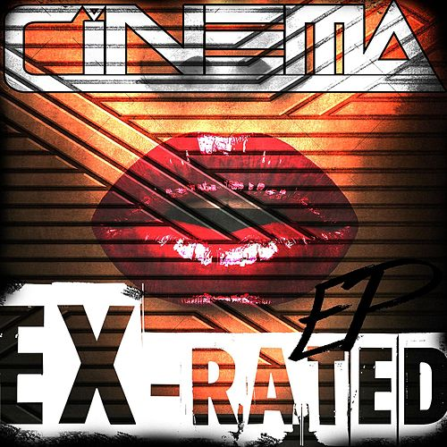 Play & Download Ex-Rated by Cinema | Napster
