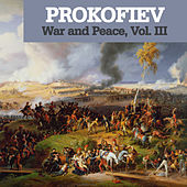 Play & Download Prokofiev: War and Peace, Vol. III by Various Artists | Napster