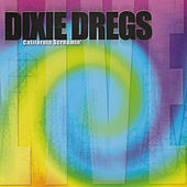 Play & Download California Screamin' by The Dixie Dregs | Napster