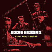 Play & Download Great Trio Sessions by Eddie Higgins | Napster