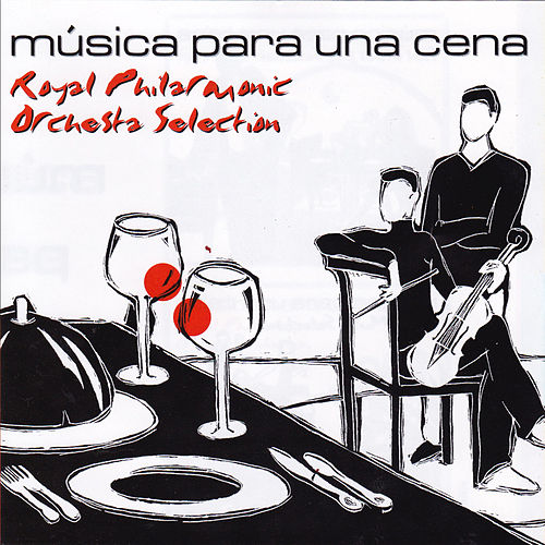 Música Para Una Cena, Royal Philharmonic Orquestra by Royal Philharmonic Orchestra