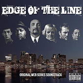 Play & Download Edge of the Line Soundtrack (Music from the Original Tv Series) by Various Artists | Napster