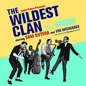 The Wildest Clan + Apache! (Bonus Track Version) by Sam Butera