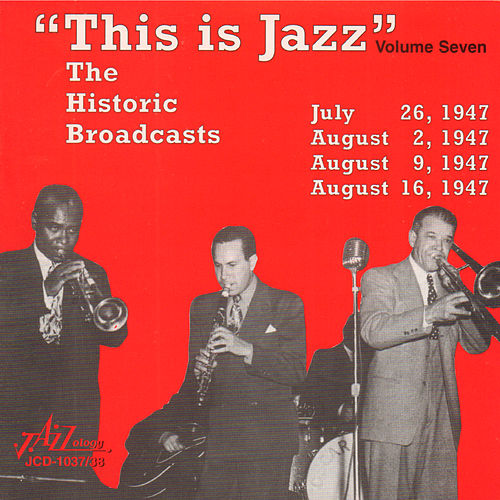 'This Is Jazz' The Historic Broadcasts, Vol. 7 by Various Artists